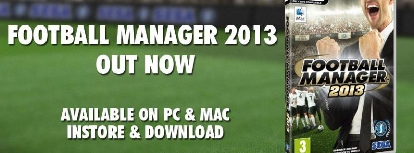Football Manager 2013 Released